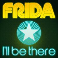 Frida - I'Ll Be There