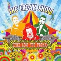 The Freak Show - The Less You Freak