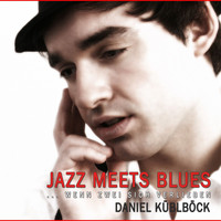 Daniel Küblböck - Jazz meets Blues