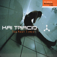 Kai Tracid - Too Many Times