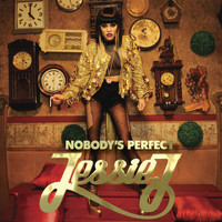 Jessie J - Nobody's Perfect (Explicit)