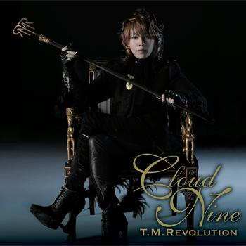 T.M.Revolution - Cloud nine