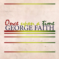 George Faith - Once Upon a Time