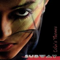 Subway - Lola's Themes