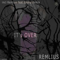 Remlius - Its Over