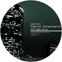 Martin Greenland - Things E.P.