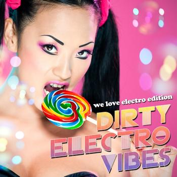Various Artists - Dirty Electro Vibes (We Love Electro Edition)