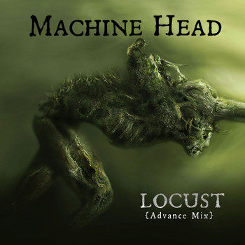 Machine Head - Locust (Advance Mix)
