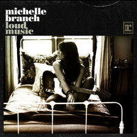 Michelle Branch - Loud Music