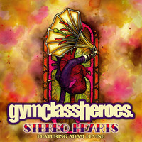 Gym Class Heroes - Stereo Hearts (feat. Adam Levine)