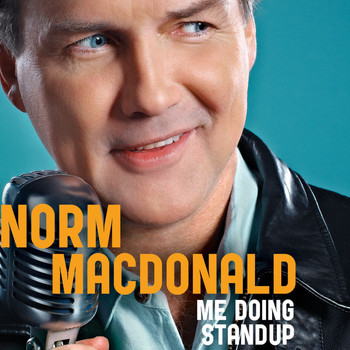 Norm MacDonald - Me Doing Standup (Explicit)