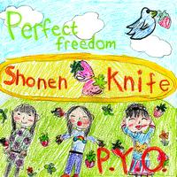 Shonen Knife - Perfect Freedom / P.Y.O.