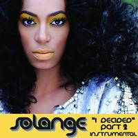 Solange - I Decided, Pt. 2 ((Freemasons Remix) [Instrumental])
