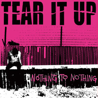 Tear It Up - Nothing to Nothing (Explicit)