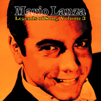 Mario Lanza - Legends of Song, Vol. 3