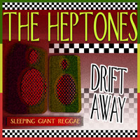 The Heptones - Drift Away