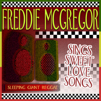 Freddie McGregor - Sings Sweet Love Songs