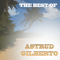 Astrud Gilberto - Best of Astrud Gilberto