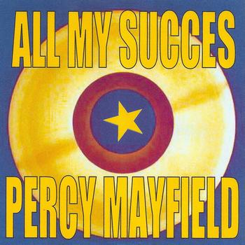 Percy Mayfield - All My Succes: Percy Mayfield