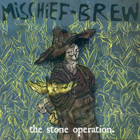 Mischief Brew - The Stone Operation