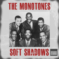 The Monotones - Soft Shadows