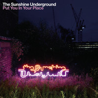 The Sunshine Underground - Put You In Your Place