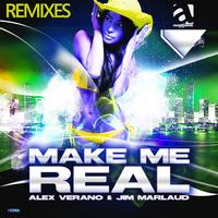 Alex Verano, Jim Marlaud - Make Me Real (Remixes)