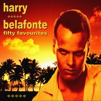 Harry Belafonte - Harry Belafonte Fifty Favourites