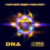 DNA - DNA - Never Say Never EP