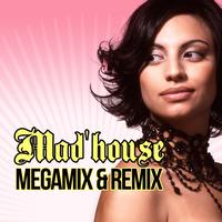 Mad'House - Mad'House Megamix & Remix