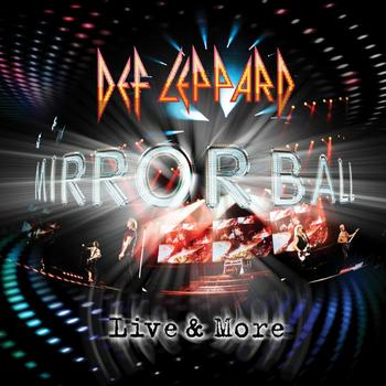 Def Leppard - Mirror Ball - Live & More