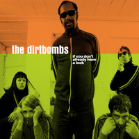 The Dirtbombs - If You Don't Already Have A Look