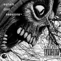 Esham - DMT Sessions (Explicit)