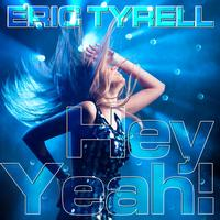 Eric Tyrell - Hey Yeah! (Part 1)