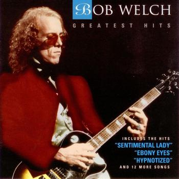 Bob Welch - Greatest Hits