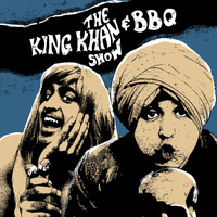 The King Khan & BBQ Show - What's For Dinner?
