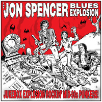The Jon Spencer Blues Explosion - Jukebox Explosion