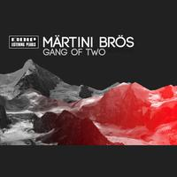 Märtini Brös - Gang Of Two