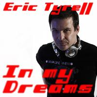 Eric Tyrell - In My Dreams