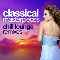 Chill Loungers - Classical Masterpieces