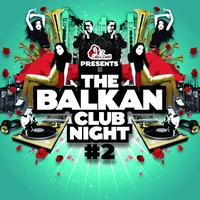 Various Artists - The Balkan Club Night, Vol. 2