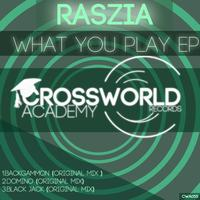 Raszia - What You Play EP