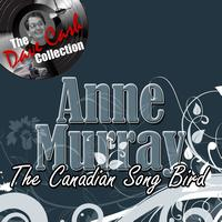 Anne Murray - The Canadian Song Bird - [The Dave Cash Collection]