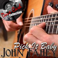 John Fahey - Pick It Baby - [The Dave Cash Collection]