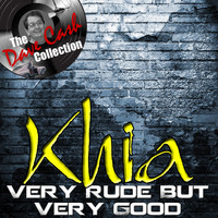 Khia - Very Rude But Very Good - [The Dave Cash Collection]