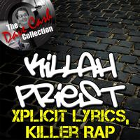Killah Priest - Xplicit Lyrics, Killer Rap - [The Dave Cash Collection] (Explicit)