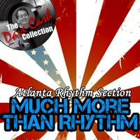 Atlanta Rhythm Section - Much More Than Rhythm - [The Dave Cash Collection]