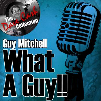 Guy Mitchell - What A Guy!! - [The Dave Cash Collection]