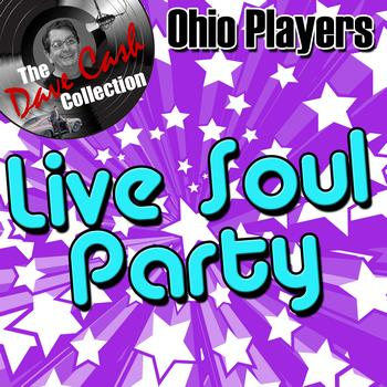 Ohio Players - Live Soul Party - [The Dave Cash Collection]