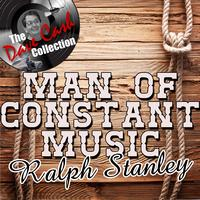 Ralph Stanley - Man Of Constant Music - [The Dave Cash Collection]